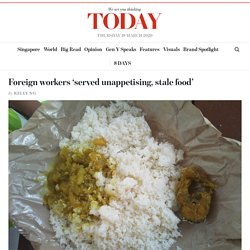 Foreign workers 'served unappetising, stale food'