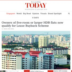 Owners of five-room or larger HDB flats now qualify for Lease Buyback Scheme