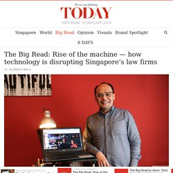 The Big Read: Rise of the machine — how technology is disrupting Singapore's law firms