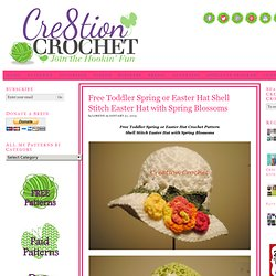 Free Easter Hat Crochet Pattern Shell Stitch Easter Hat with Spring Blossoms