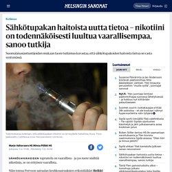 Sähkötupakan haitoista uutta tietoa – nikotiini on todennäköisesti luultua vaarallisempaa, sanoo tutkija