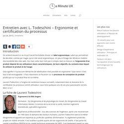 Entretien avec L. Todeschini – Ergonomie et certification du processus