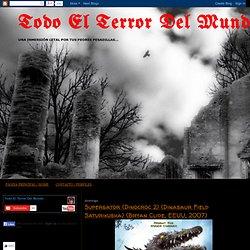 Todo El Terror Del Mundo: 06/01/2011 - 07/01/2011