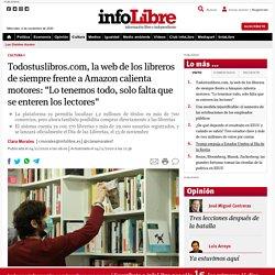 """Todostuslibros.com, la web de los libreros de siempre frente a Amazon calienta motores: """"Lo tenemos todo, solo falta que se enteren los lectores"""""""