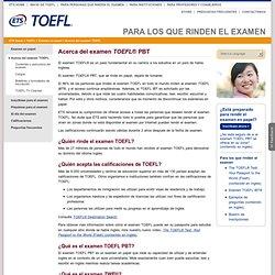 TOEFL: Examen en papel: Acerca del examen TOEFL