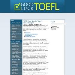 Good Luck TOEFL - Free TOEFL Writing Topics list - Agree or Disagree topics