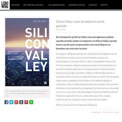 Silicon Valley: waar de toekomst wordt gemaakt - Eva de Valk - Lebowski Publishers