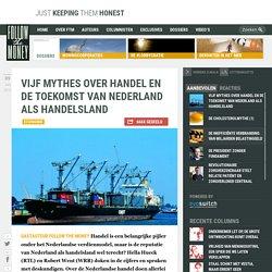 Vijf mythes over handel en de toekomst van Nederland als handelsland