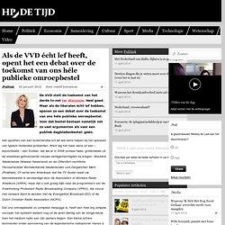 Als de VVD écht lef heeft, opent het een debat over de toekomst van ons héle publieke omroepbestel