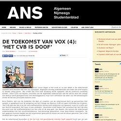 De toekomst van Vox (4): 'Het CvB is doof'