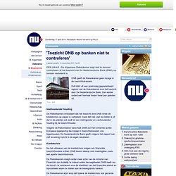 'Toezicht DNB op banken niet te controleren'
