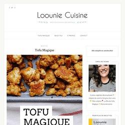 Tofu Magique – Loounie Cuisine