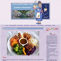 Tofu Mariné Grillé et Crudités