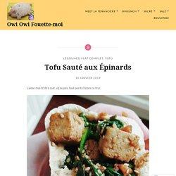 Tofu Sauté aux Épinards