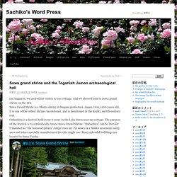 Suwa grand shrine and the Togariish Jomon archaeological hall