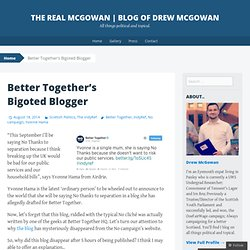 Better Together's Bigoted Blogger | The Real McGowan | Blog of Drew McGowan