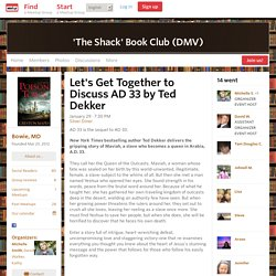 Let's Get Together to Discuss AD 33 by Ted Dekker - 'The Shack' Book Club (DMV) (Bowie, MD)
