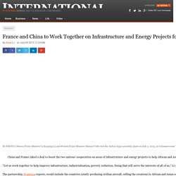 France and China to Work Together on Infrastructure and Energy Projects for Africa and Asia