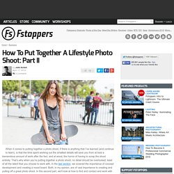 How To Put Together A Lifestyle Photo Shoot: Part II