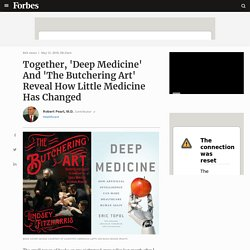 Together, 'Deep Medicine' And 'The Butchering Art' Reveal How Little Medicine Has Changed
