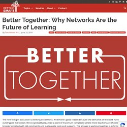 Better Together: Why Networks Are the Future of Learning
