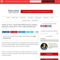 How to Put Together Preschool Small Groups, and Why They Are Important