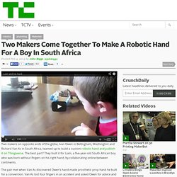 Two Makers Come Together To Make A Robotic Hand For A Boy In South Africa