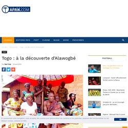 Togo : à la découverte d'Alawogbé