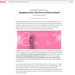 Togofogo Salutes the Power of Womanhood! - Online Mobile Phones Shopping - Quora