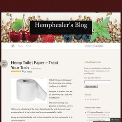 Hemp Toilet Paper ~ Treat Your Tush