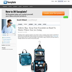 Toiletry Bag - Keep Your Essentials on Hand No Matter Where You Are Going by Scott Hilbert
