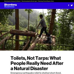 Toilets, Not Tarps: What People Really Need After a Natural Disaster