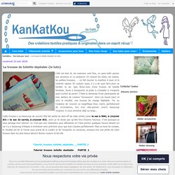 La trousse de toilette dépliable {le tuto} - KanKatKou
