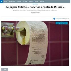 """Le papier toilette """"Sanctions contre la Russie"""""""