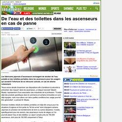 De l'eau et des toilettes dans les ascenseurs en cas de panne