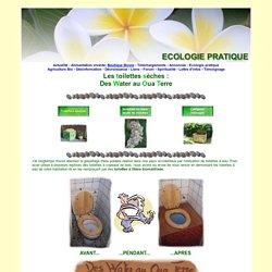 Toilettes sèches, toilettes à compost, toilettes à litière biomaitrisée, toilettes sans eau