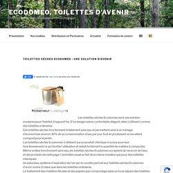 Toilettes sèches Ecodomeo : Une Solution d'Avenir