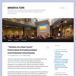 Minerva-tori on toiminnallisuutta, aktivoivaa opetusta ja erilaisten teknologioiden opetuskäyttöä tukeva muunneltava oppimisympäristö (Engaging Learning Environment ELE).