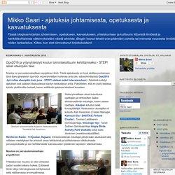 Mikko Saari - ajatuksia johtamisesta, opetuksesta ja kasvatuksesta: Ops2016 ja yritysyhteistyö koulun toimintakulttuurin kehittämiseksi - STEP! askel eteenpäin taas