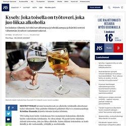 hs: Alkoholi ja työtoverit