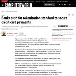 Banks push for tokenization standard to secure credit card payments