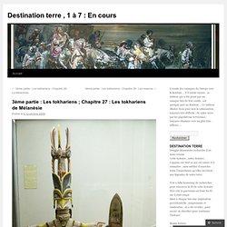 27 : Les tokhariens de Mélanésie