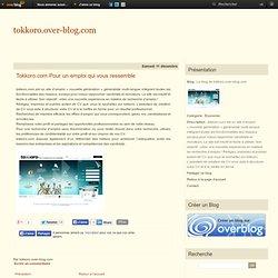 Tokkoro.com Pour un emploi qui vous ressemble - Le blog de tokkoro.over-blog.com