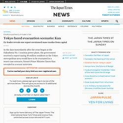 Tokyo faced evacuation scenario: Kan