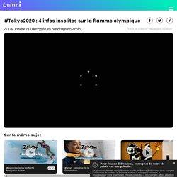 #Tokyo2020 : 4 infos insolites sur la flamme olympique - Vidéo Actualité