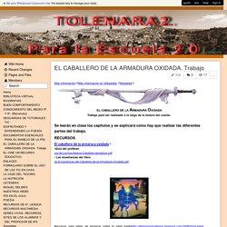 tolenara2 - EL CABALLERO DE LA ARMADURA OXIDADA. Trabajo