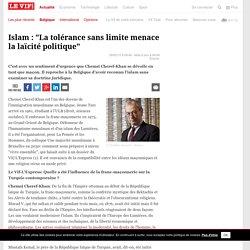 """Islam : """"La tolérance sans limite menace la laïcité politique"""""""