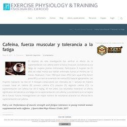 Cafeína, fuerza muscular y tolerancia a la fatiga - Fisiología del Ejercicio