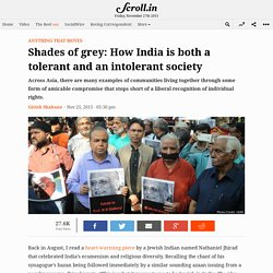 Shades of grey: How India is both a tolerant and an intolerant society