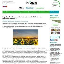 Ségolène Royal : les variétés tolérantes aux herbicides « sont quasiment des OGM